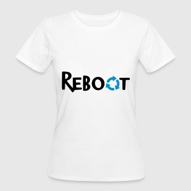 Rebooting REBOOT - Women's Organic T-Shirt