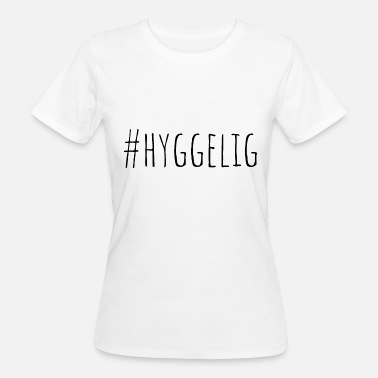 Hygge #HYGGELIG danish happiness cozy feel good - Frauen Bio-T-Shirt