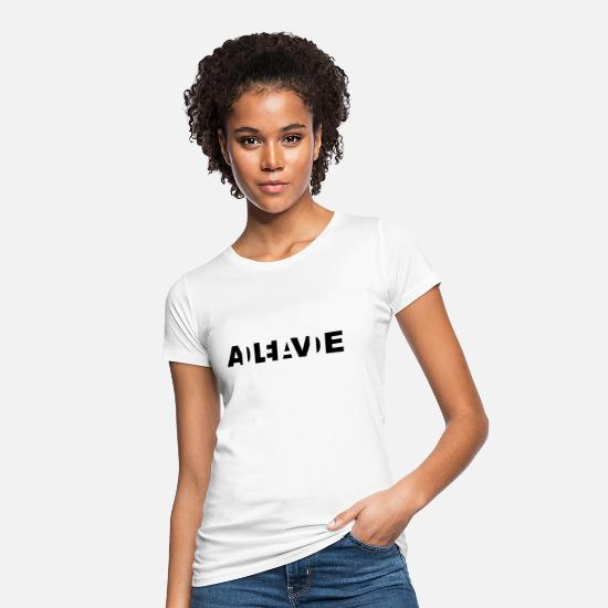 Alive T-Shirts - dead or alive? - Women's Organic T-Shirt white