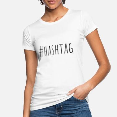 Instagram #hashtag Instagram Twitter Follower - Økologisk T-shirt dame