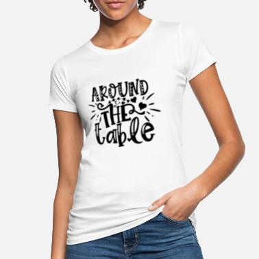 Around the table - Women's Organic T-Shirt