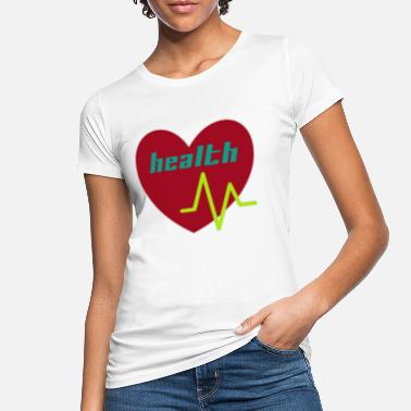 Health Health - Frauen Bio T-Shirt