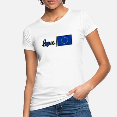 We Love Europe Love Europe - Frauen Bio T-Shirt