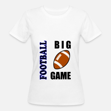 Big Game Brillante Futbol Big Game Fútbol Americano - Camiseta ecológica mujer