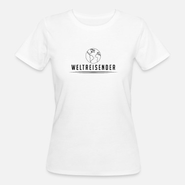 World Travel World Traveler World Travel Travel Travel Gift - Women's Organic T-Shirt