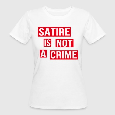 Satire Is Not A Crime - Women's Organic T-Shirt