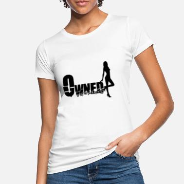 Owned owned - Frauen Bio T-Shirt