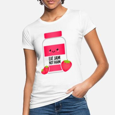 Fruits Eat Jam Not Ham - Frauen Bio T-Shirt