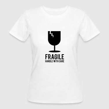 Fragile Handle With Care Fragile handle with care - Frauen Bio-T-Shirt