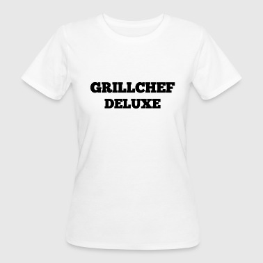 Barbecue Grill Chef Deluxe - Women's Organic T-Shirt