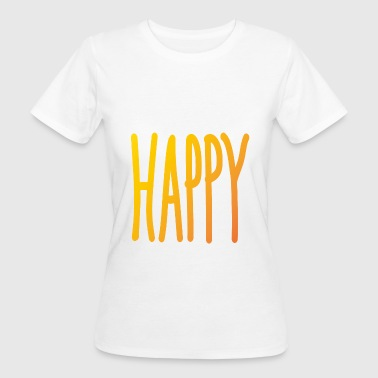 Happy - Frauen Bio-T-Shirt