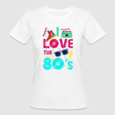 I love the 80s - cool and crazy - Frauen Bio-T-Shirt