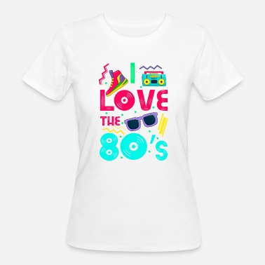 I Love The 80s I love the 80s - cool and crazy - Frauen Bio-T-Shirt