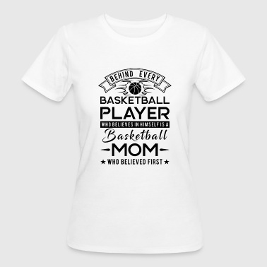 Behind every Basketball player is a Basketball mom - T-shirt ecologica da donna