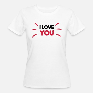 I Love You I love you - Frauen Bio-T-Shirt