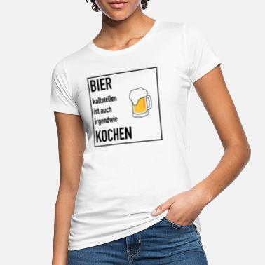Make beer cold is also cook anyway - Women's Organic T-Shirt