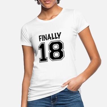 Legal Age Finally 18! Gift of legal age! Finally - Women's Organic T-Shirt