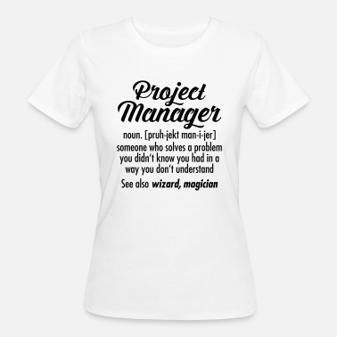 Manager Project Manager - Definition - Camiseta ecológica mujer