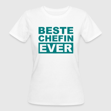 Beste Chefin ever - Frauen Bio-T-Shirt