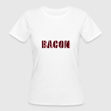Appetizers BACON - Women's Organic T-Shirt