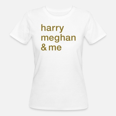 Elisabeth Ii harry meghan and me - Women's Organic T-Shirt