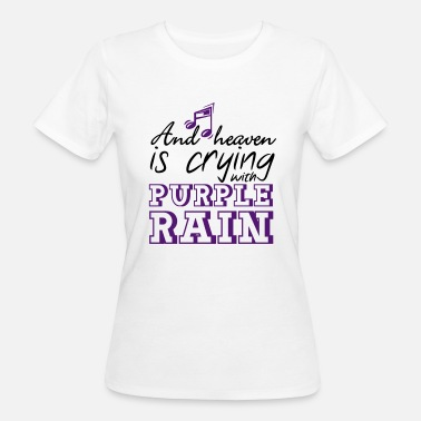 Rip Prince Heaven is crying - Prince - Women's Organic T-Shirt