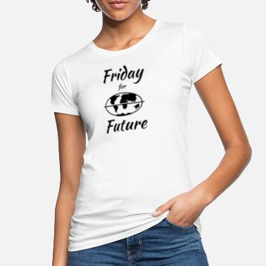 Friday For Future friday for future, friday, future - Women's Organic T-Shirt