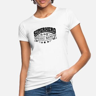 My Name Is Awesome Superheld ist mein Mittelname - Frauen Bio T-Shirt