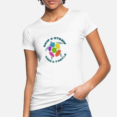 Straw Skip a Straw Save A Turtle Stop Ocean Pollution - Women's Organic T-Shirt
