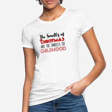 Smell The Smells Of Christmas Are The Smells Of - Women's Organic T-Shirt