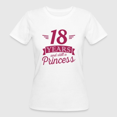 18 years and still a princess - Frauen Bio-T-Shirt