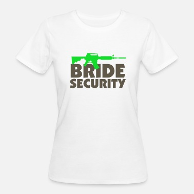 Bride Security Team Bride Security Team of the Bride - Women's Organic T-Shirt