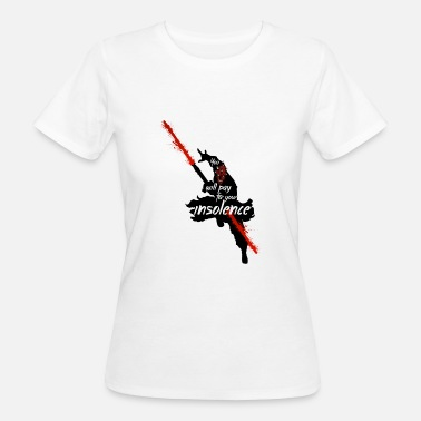 Geek Darth You Will Pay For Your Insolence - Women's Organic T-Shirt