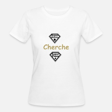 Super Natural super mom looking for super dad - Women's Organic T-Shirt