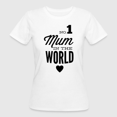 no1 mum in the world - Vrouwen Bio-T-shirt