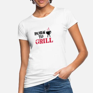 Born To Grill Born to Grill - Ekologisk T-shirt dam
