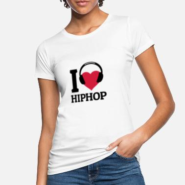 I Love Hip Hop I love Hip Hop amo hip hop - Maglietta ecologica donna