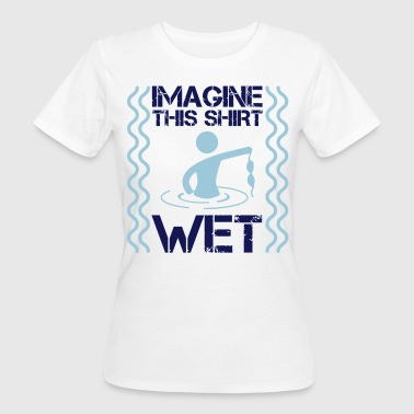 Imagine this shirt WET - Camiseta ecológica mujer