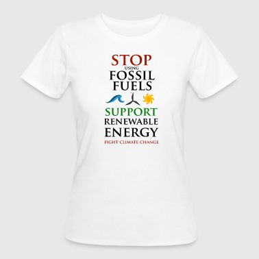 Stop using Fossil Fuels - Vrouwen Bio-T-shirt