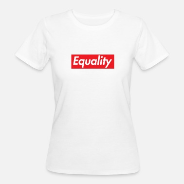Gender Equality Equality - Equality - Women's Organic T-Shirt