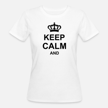 Keep Calm keep calm and,corona, g1 k1 - T-shirt ecologica da donna