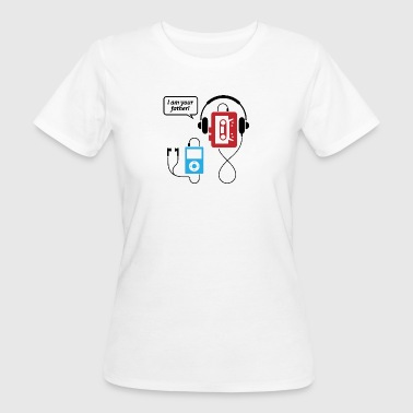 Mp3 Player MP3-Player, ich bin dein Vater! - Frauen Bio-T-Shirt
