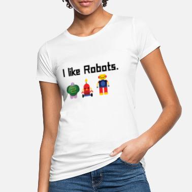 Forecast ROBOTICS: I like Robots. - Women's Organic T-Shirt