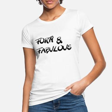 Forty Forty and fabulous - Ekologisk T-shirt dam