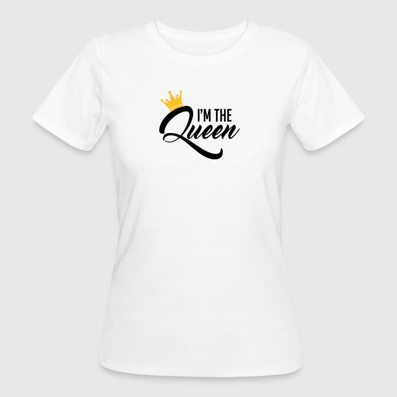 I'm the Queen - Camiseta ecológica mujer