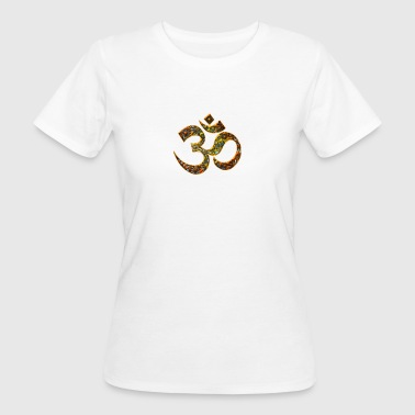 Sacred OM (AUM - I AM), DD, manifestation of spiritual strength, The energy symbol gives , peace and bliss - T-shirt bio Femme