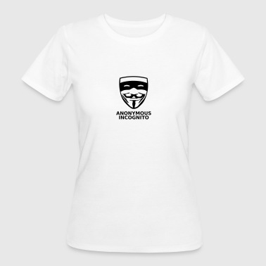 Incognito Anonymous Incognito - T-shirt bio Femme