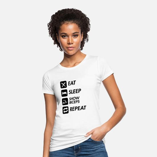Gift Idea T-Shirts - EAT SLEEP BICEPS REPEAT Fitness Motif White - Women's Organic T-Shirt white