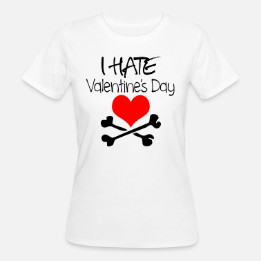 Antivalentin I hate Valentine's Day - Frauen Bio-T-Shirt