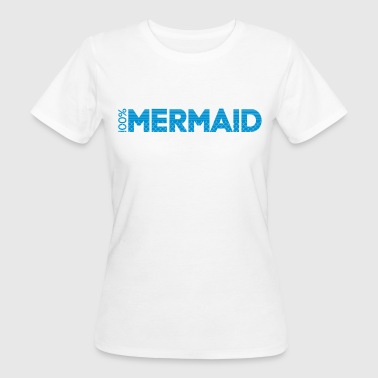 100%Mermaid - Frauen Bio-T-Shirt